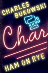 Ham On Rye - A Novel ebook by Charles Bukowski