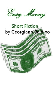 Easy Money ebook by Georgiann Baldino