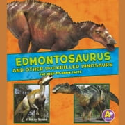 Edmontosaurus and Other Duckbilled Dinosaurs - The Need-to-Know Facts audiobook by Rebecca Rissman