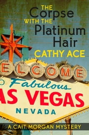 The Corpse with the Platinum Hair ebook by Cathy Ace