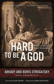 Hard to Be a God ebook by Arkady Strugatsky,Boris Strugatsky,Hari Kunzru,Olena Bormashenko