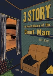 3 Story: The Secret History of the Giant Man ebook by Matt Kindt