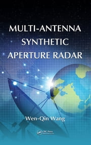 Multi-Antenna Synthetic Aperture Radar ebook by Wen-Qin Wang
