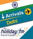 Delhi ebook by Holiday FM