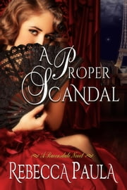 A Proper Scandal - Ravensdale, #2 ebook by Rebecca Paula