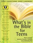 What's in the Bible for Teens ebook by Mark Littleton, Larry Richards