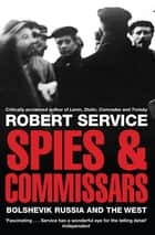 Spies and Commissars - Bolshevik Russia and the West eBook by Robert Service