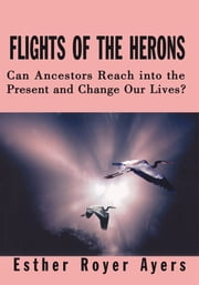 Flights of the Herons ebook by Esther Royer Ayers