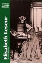 Elisabeth Leseur: Selected Writings ebook by edited,translated,and introduced by Janet K. Ruffing,RSM; preface by Wendy M. Wright