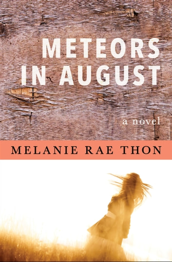 Meteors in August - A Novel ebook by Melanie Rae Thon