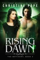 Rising Dawn ebook by Christine Pope