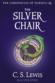 The Silver Chair - The Chronicles of Narnia ebook by C. S. Lewis,Pauline Baynes
