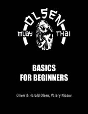 Muay Thai Basics for Beginners eBook by Valery Niazov, Oliver Olsen, Harald Olsen