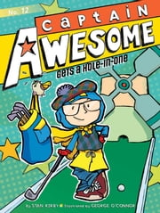 Captain Awesome Gets a Hole-in-One ebook by Stan Kirby, George O'Connor