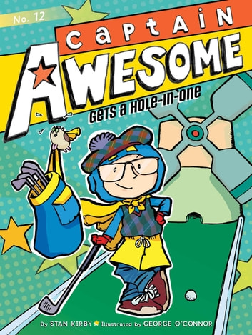 Captain Awesome Gets a Hole-in-One ebook by Stan Kirby