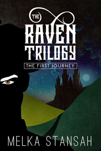 The Raven Trilogy - The First Journey ebook by Melka Stansah