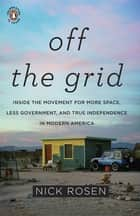 Off the Grid ebook by Nick Rosen