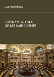 Fundamentals of librarianship ebook by Marco Casella
