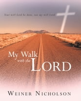 My Walk with the Lord ebook by Weiner Nicholson