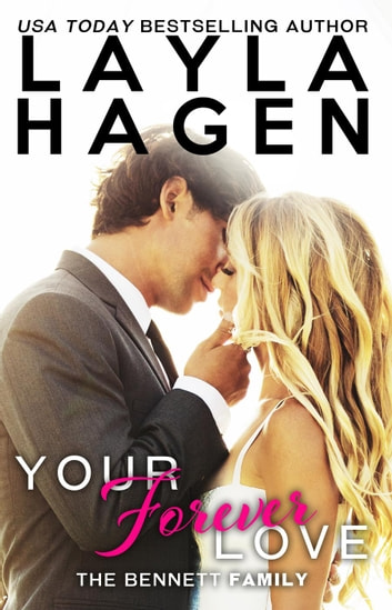 Your Forever Love - The Bennett Family, #3 ebook by Layla Hagen