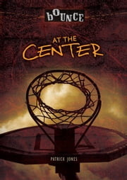 At the Center ebook by Patrick  Jones