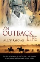 An Outback Life ebook by Mary Groves