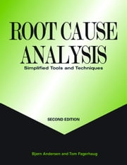 Root Cause Analysis, Second Edition - Simplified Tools and Techniques ebook by Bjørn Andersen,Tom Fagerhaug