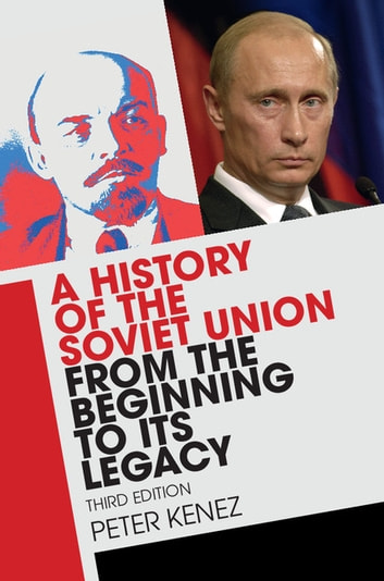A History of the Soviet Union from the Beginning to its Legacy ebook by Peter Kenez