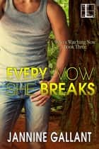 Every Vow She Breaks ebook by Jannine Gallant