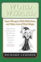 Word Wizard ebook by Richard Lederer