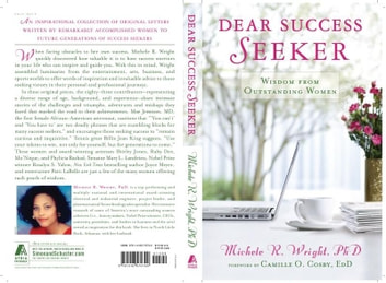 Dear Success Seeker - Wisdom from Outstanding Women ebook by Michele R. Wright, Ph.D.