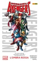 Incredibili Avengers 1 (Marvel Collection) - Ombra Rossa ebook by Rick Remender, John Cassaday; Olivier Coipel;, Fabio Gamberini