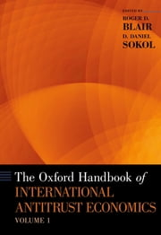 The Oxford Handbook of International Antitrust Economics, Volume 1 ebook by Roger D. Blair,D. Daniel Sokol