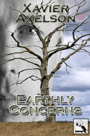 Earthly Concerns ebook by Xavier Axelson