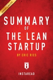 Summary of The Lean Startup - by Eric Ries | Includes Analysis ebook by Instaread Summaries