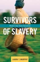Survivors of Slavery ebook by Laura Murphy
