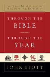 Through the Bible Through the Year ebook by Stott John