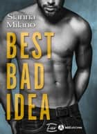 Best Bad Idea ebook by Sianna Milano