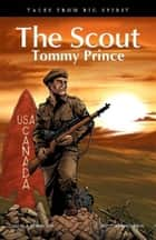 The Scout - Tommy Prince ebook by David Alexander Robertson, Scott B. Henderson