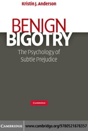 Benign Bigotry ebook by Kobo.Web.Store.Products.Fields.ContributorFieldViewModel