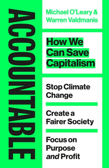 Accountable - How we Can Save Capitalism ebook by Warren Valmanis,Michael O'Leary