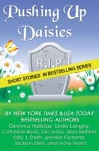 Pushing Up Daisies (a short story collection) ebook by Gemma Halliday, Leslie Langtry, Catherine Bruns,...