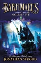 The Golem's Eye ebook by Jonathan Stroud