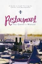 Restaurant: The Owner's Manual ebook by Master Butler Larry O. Knight