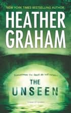 The Unseen - Book 5 in Krewe of Hunters series ebook by Heather Graham