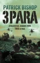 3 Para ebook by Patrick Bishop