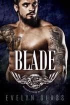 Blade (Book 2) - Blood Ravens MC, #2 ebook by Evelyn Glass