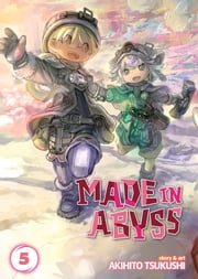 Made in Abyss Vol. 5 ebook by Akihito Tsukushi