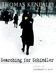 Searching for Schindler - A memoir ebook by Thomas Keneally
