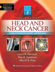 Head and Neck Cancer - A Multidisciplinary Approach ebook by Louis B. Harrison,Roy B. Sessions,Merrill S. Kies